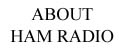 About Ham Radio and the ARRL